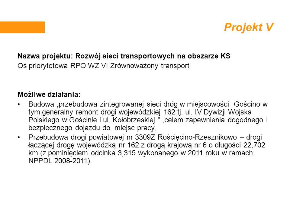Projekt V Nazwa projektu: Rozwój sieci transportowych na obszarze KS