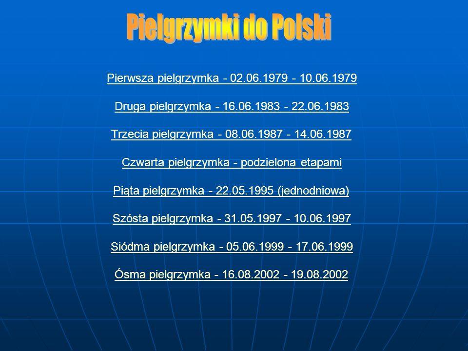 Pielgrzymki do Polski Pierwsza pielgrzymka - 02.06.1979 - 10.06.1979