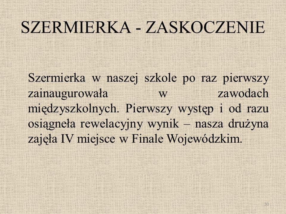 SZERMIERKA - ZASKOCZENIE