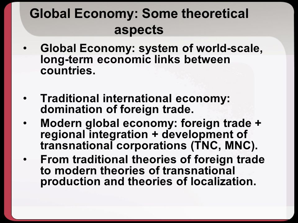 Global Economy: Some theoretical aspects