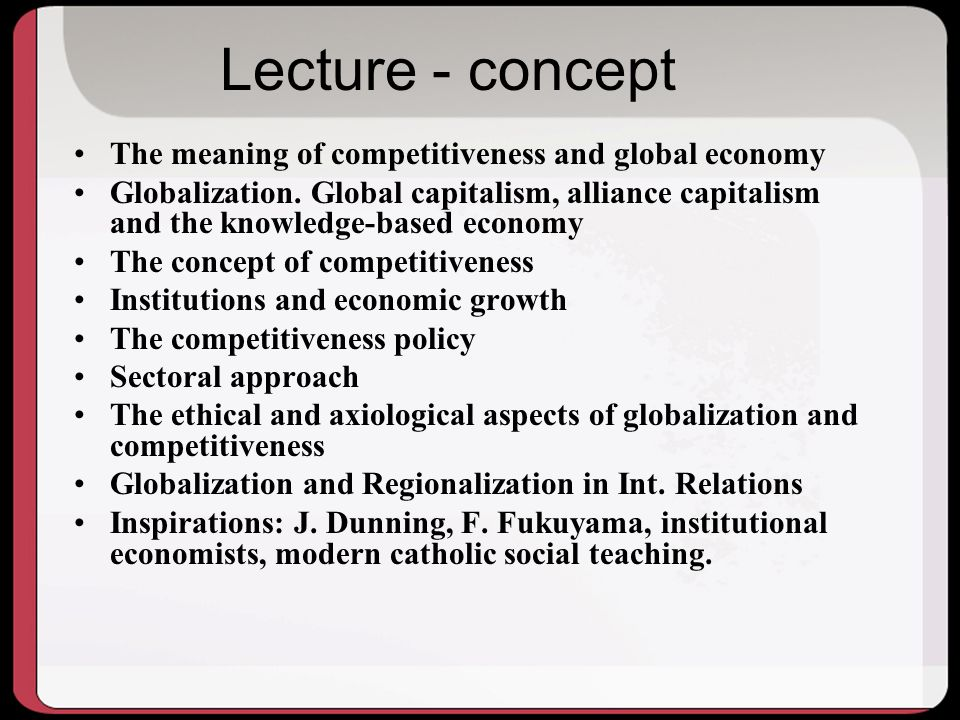 Lecture - concept The meaning of competitiveness and global economy