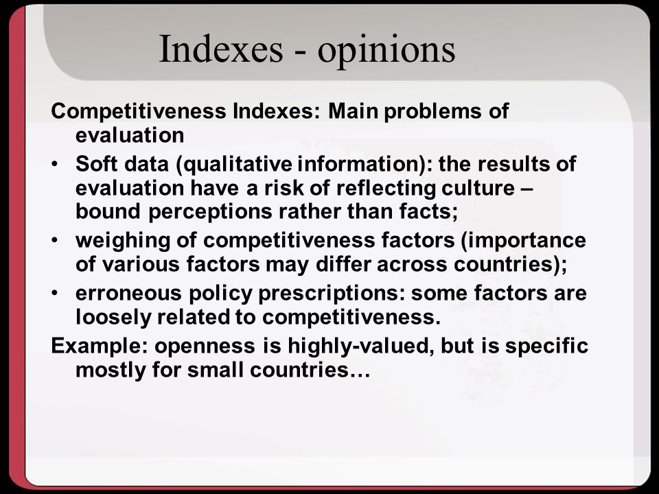 Indexes - opinions Competitiveness Indexes: Main problems of evaluation.