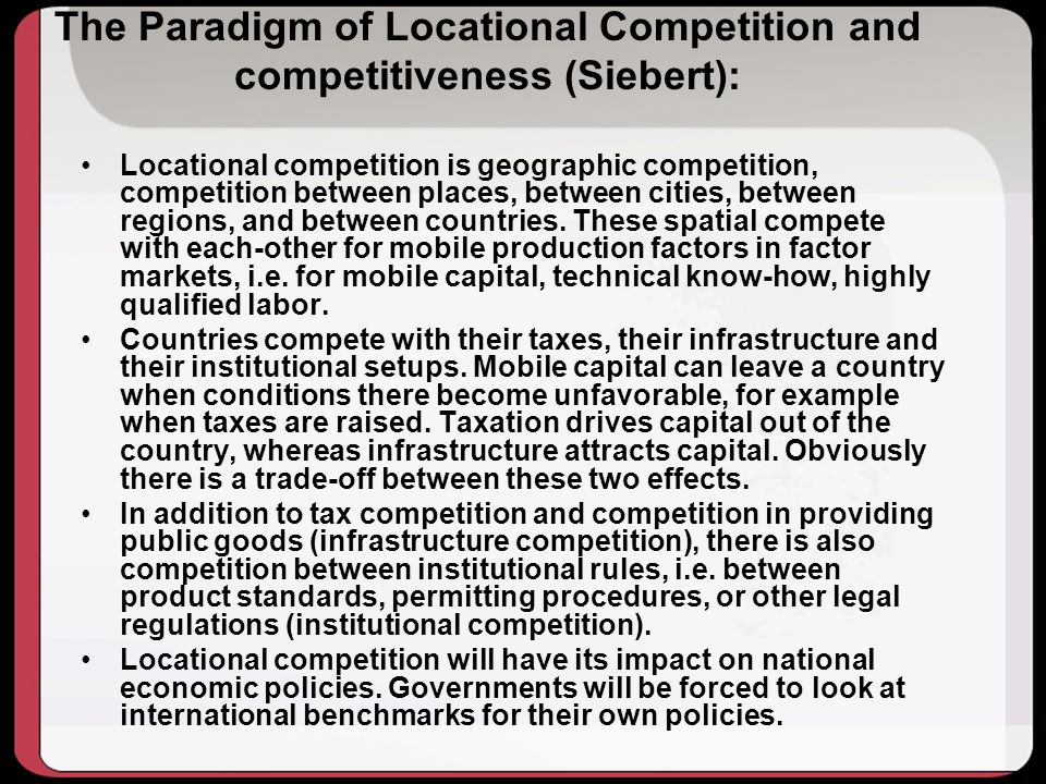The Paradigm of Locational Competition and competitiveness (Siebert):