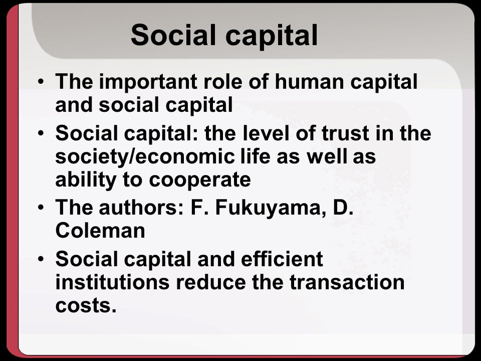 Social capital The important role of human capital and social capital