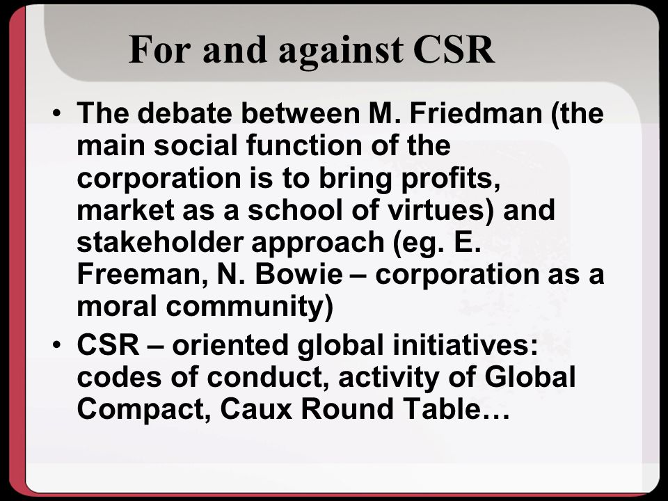 For and against CSR