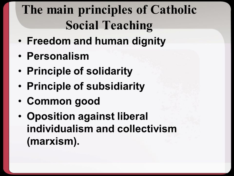The main principles of Catholic Social Teaching