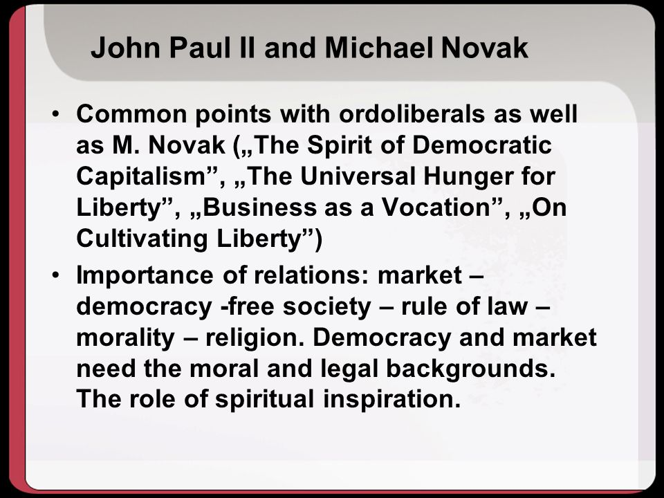 John Paul II and Michael Novak