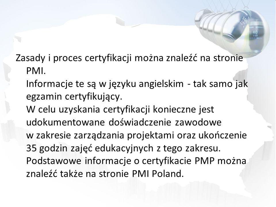 Zasady i proces certyfikacji można znaleźć na stronie PMI
