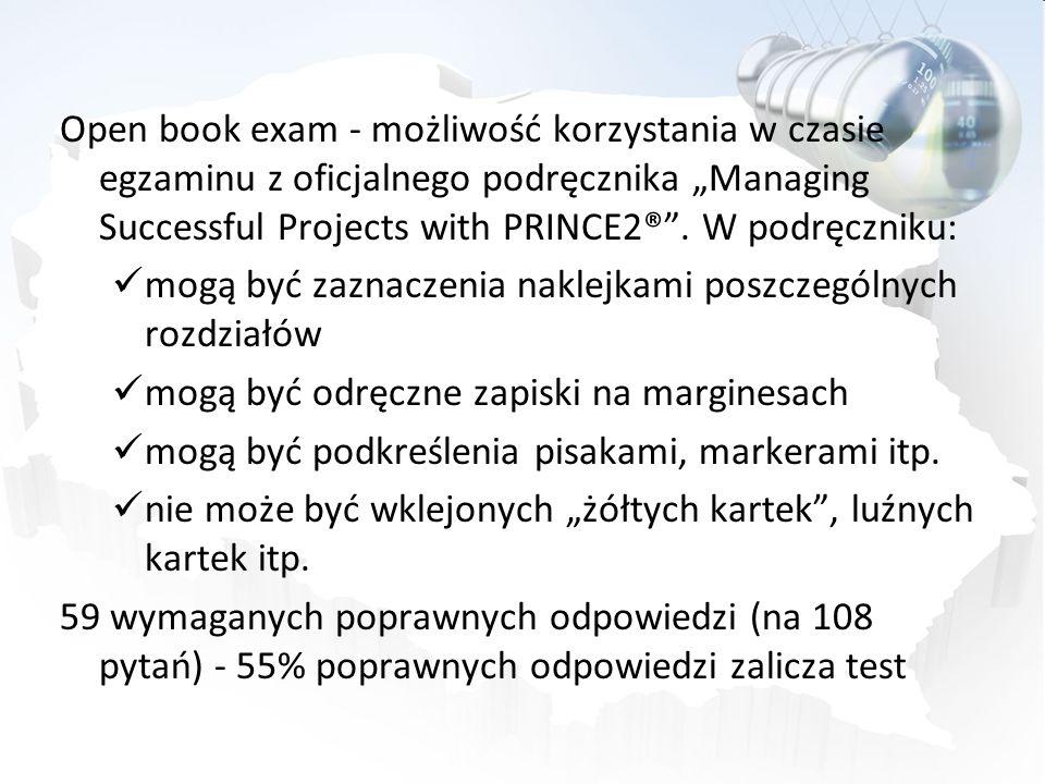 """Open book exam - możliwość korzystania w czasie egzaminu z oficjalnego podręcznika """"Managing Successful Projects with PRINCE2® . W podręczniku:"""