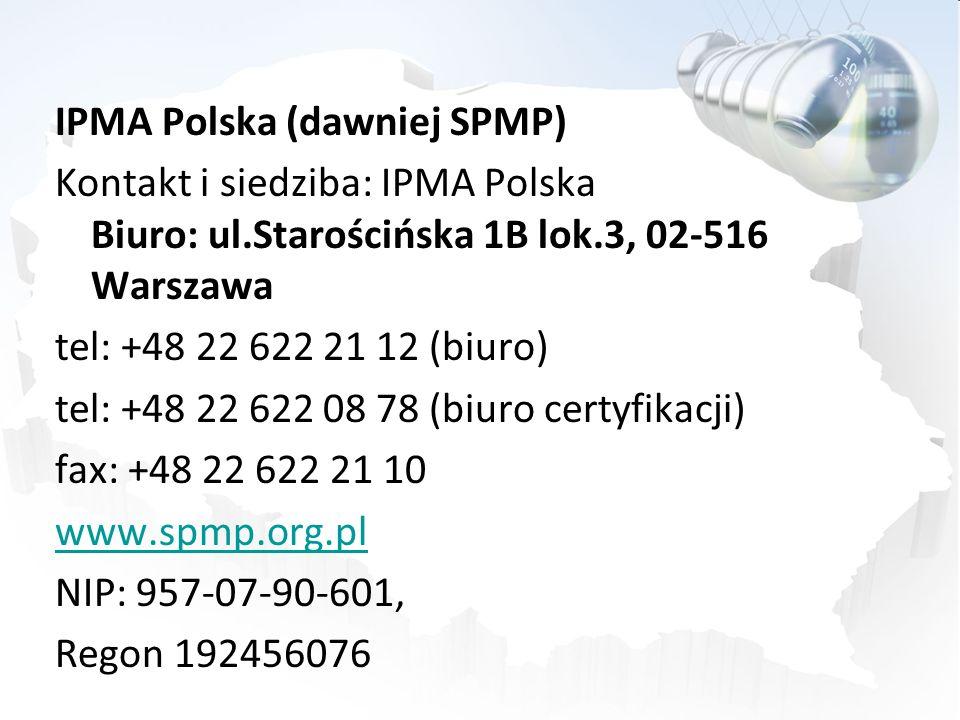 IPMA Polska (dawniej SPMP) Kontakt i siedziba: IPMA Polska Biuro: ul