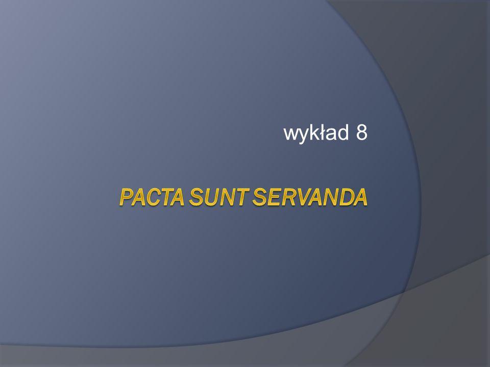 wykład 8 Pacta sunt servanda