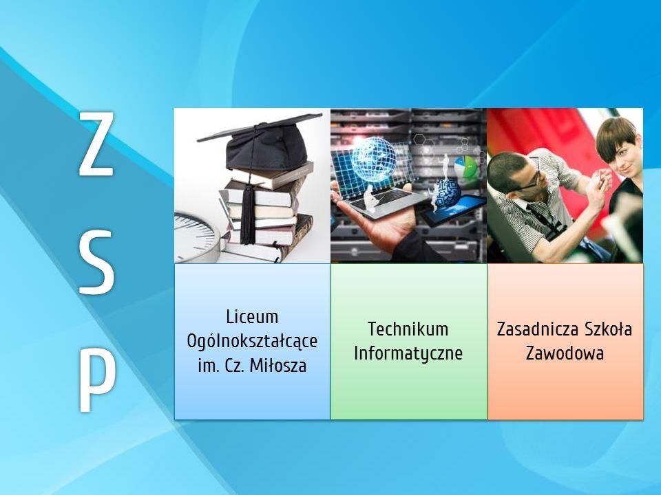 ZSP Liceum Ogólnokształcące im. Cz. Miłosza Technikum Informatyczne