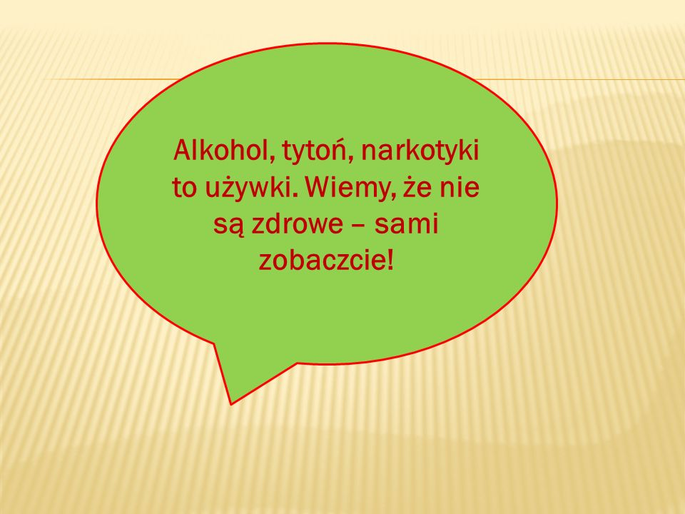 Alkohol, tytoń, narkotyki to używki