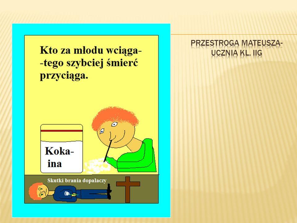 Przestroga mateusza- ucznia kl. IIG