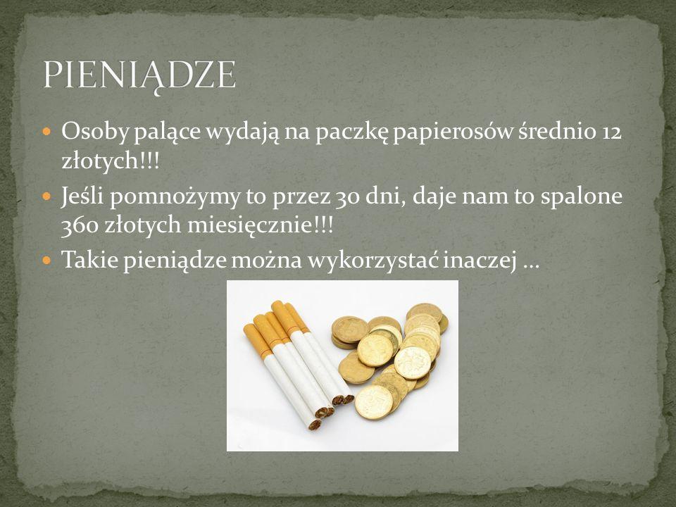 PIENIĄDZE Osoby palące wydają na paczkę papierosów średnio 12 złotych!!!