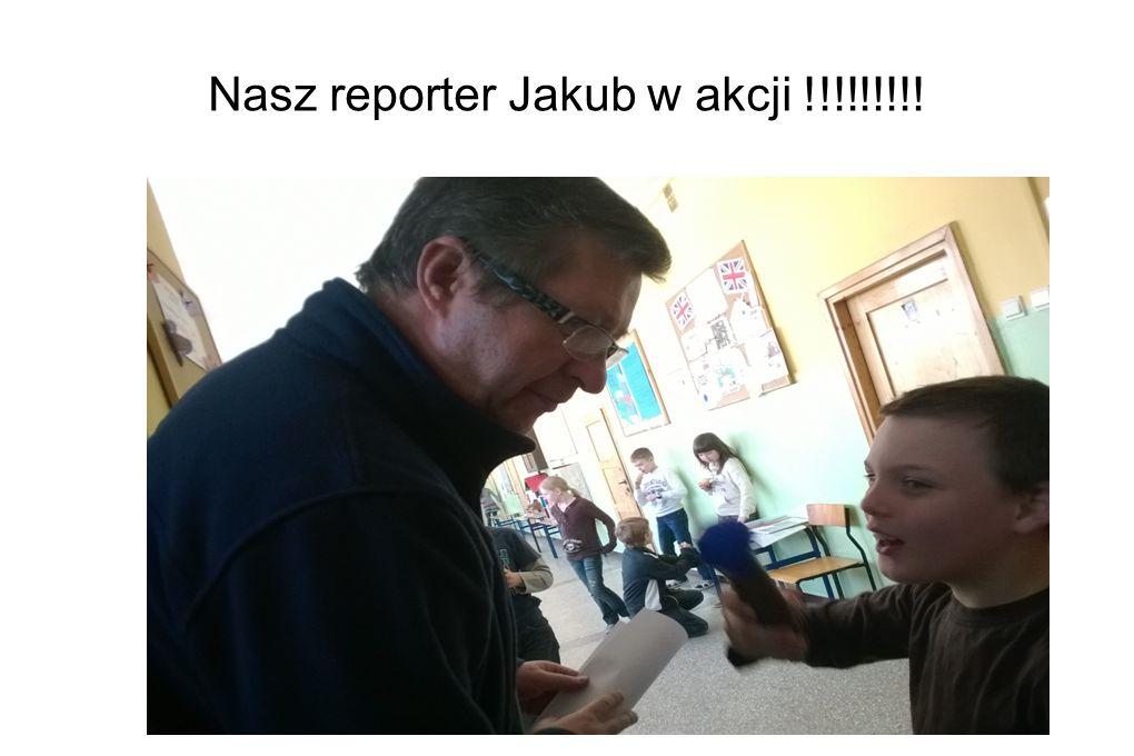 Nasz reporter Jakub w akcji !!!!!!!!!