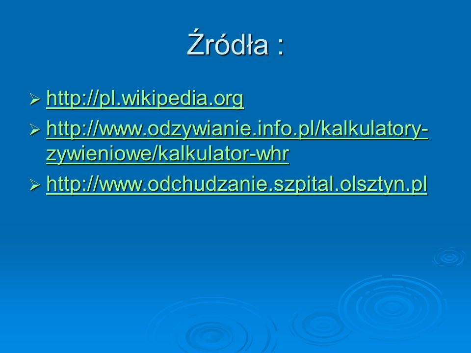 Źródła : http://pl.wikipedia.org