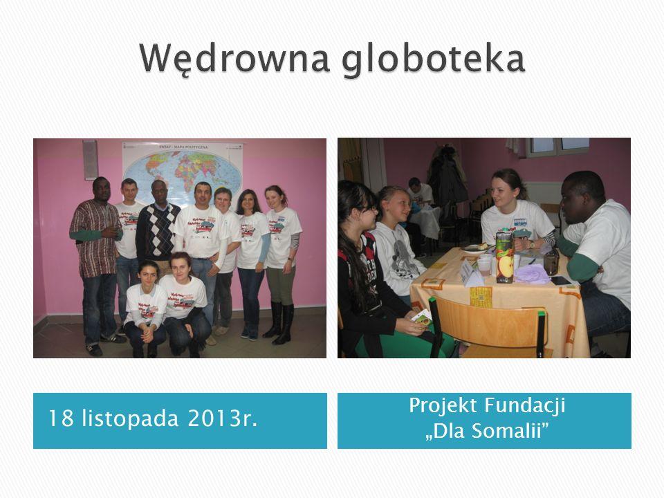 """Wędrowna globoteka 18 listopada 2013r. Projekt Fundacji """"Dla Somalii"""