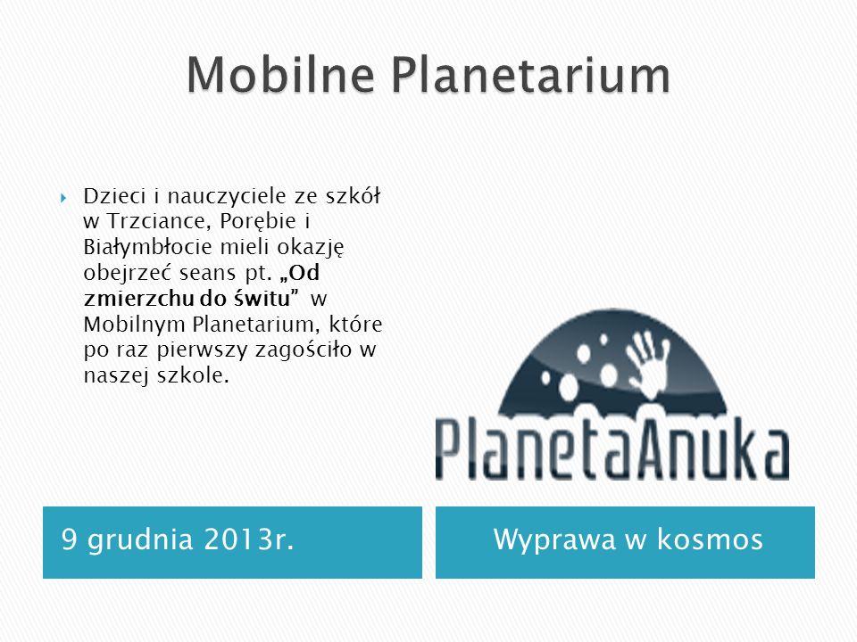 Mobilne Planetarium 9 grudnia 2013r. Wyprawa w kosmos