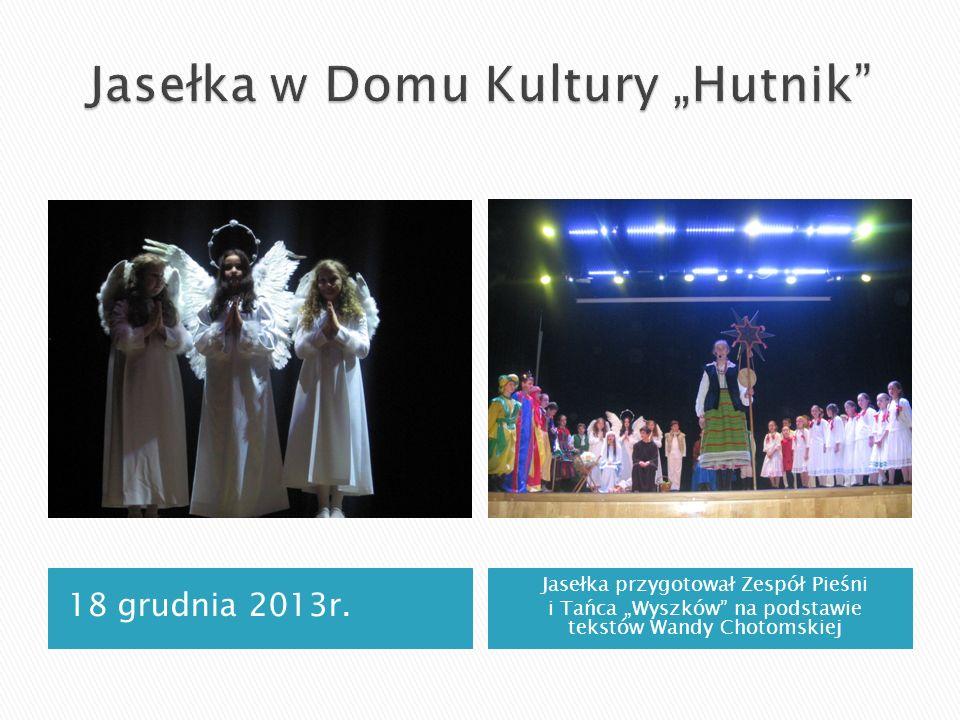 """Jasełka w Domu Kultury """"Hutnik"""