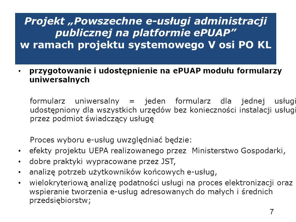 """Projekt """"Powszechne e-usługi administracji publicznej na platformie ePUAP w ramach projektu systemowego V osi PO KL"""