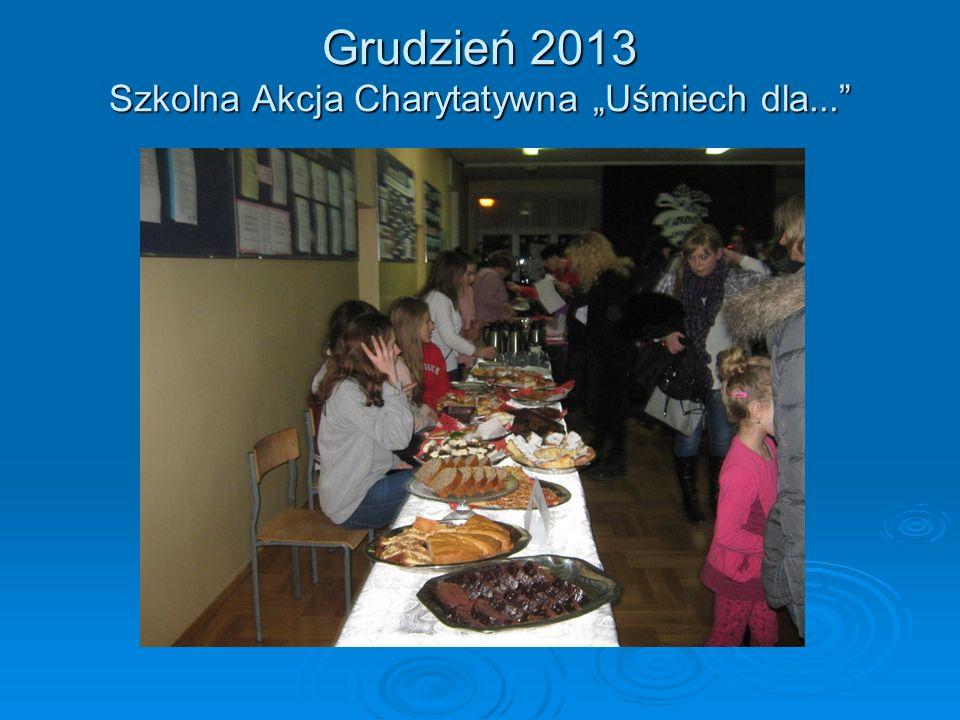 """Grudzień 2013 Szkolna Akcja Charytatywna """"Uśmiech dla..."""