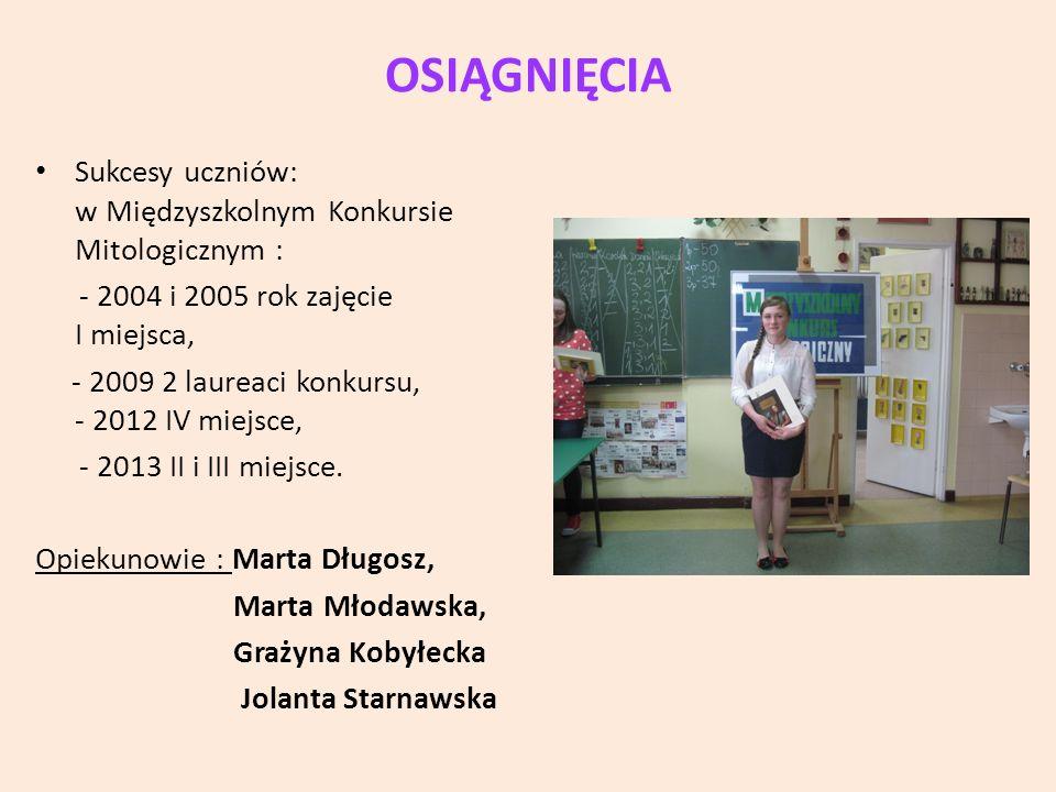 OSIĄGNIĘCIA Sukcesy uczniów: w Międzyszkolnym Konkursie Mitologicznym :