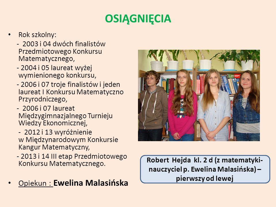 OSIĄGNIĘCIA Opiekun : Ewelina Malasińska Rok szkolny: