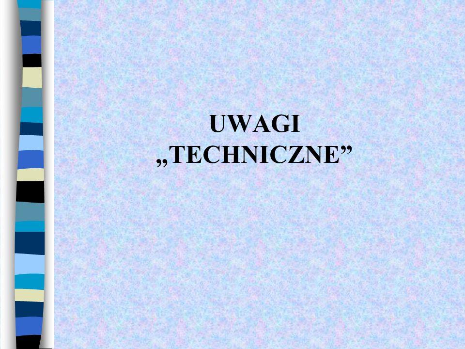 "UWAGI ""TECHNICZNE"