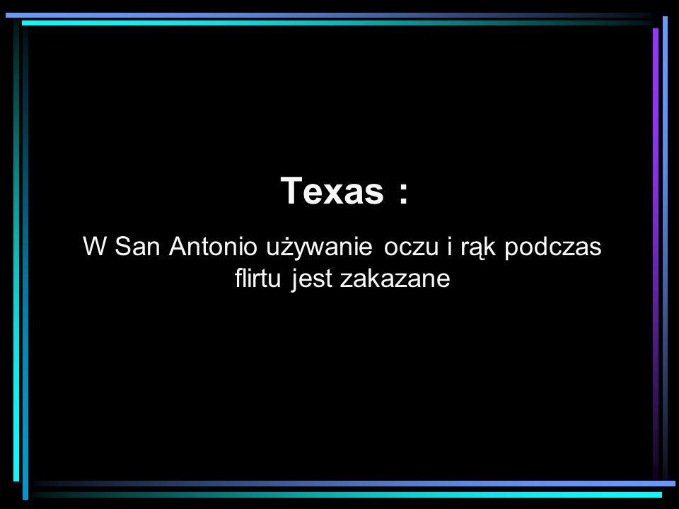 W San Antonio używanie oczu i rąk podczas flirtu jest zakazane