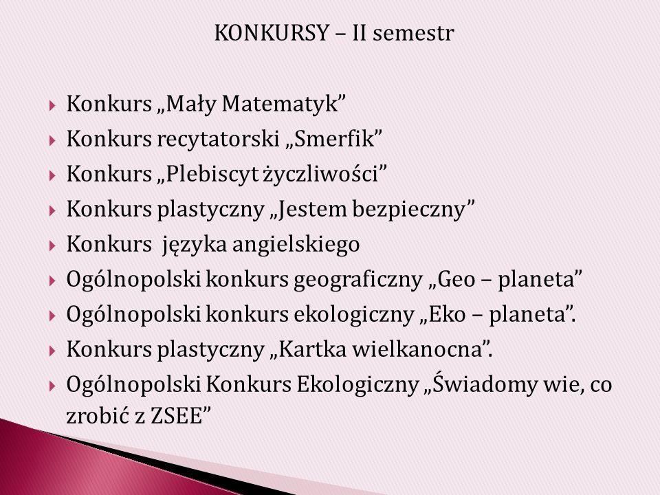 """KONKURSY – II semestr Konkurs """"Mały Matematyk Konkurs recytatorski """"Smerfik Konkurs """"Plebiscyt życzliwości"""