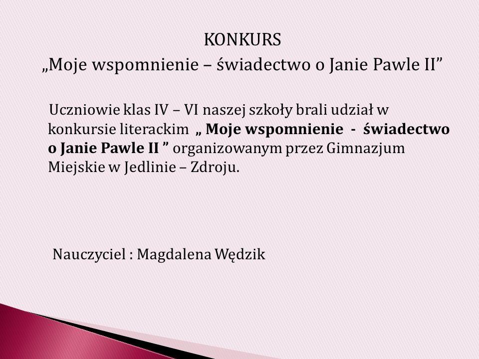 """""""Moje wspomnienie – świadectwo o Janie Pawle II"""