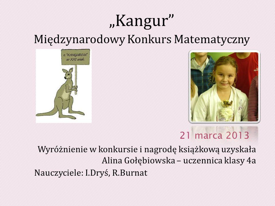 """""""Kangur Międzynarodowy Konkurs Matematyczny 21 marca 2013"""