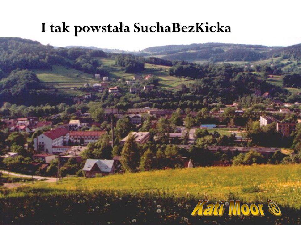 I tak powstała SuchaBezKicka