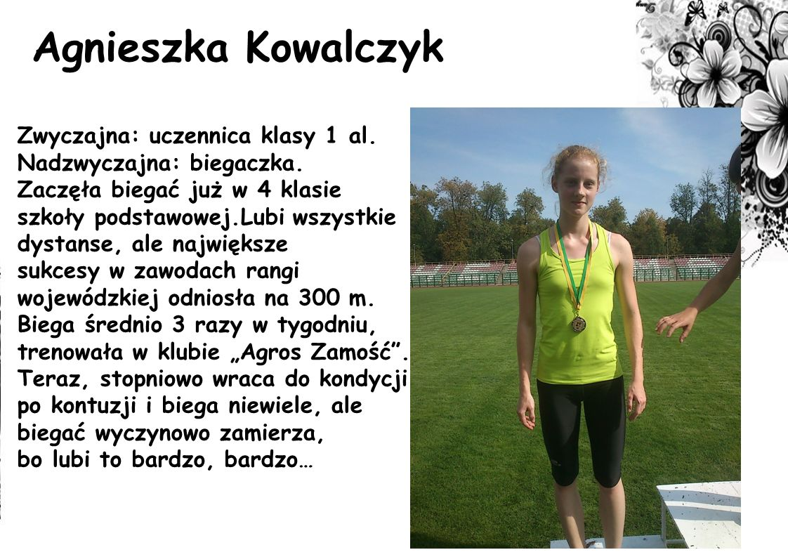 Agnieszka Kowalczyk Zwyczajna: uczennica klasy 1 al.