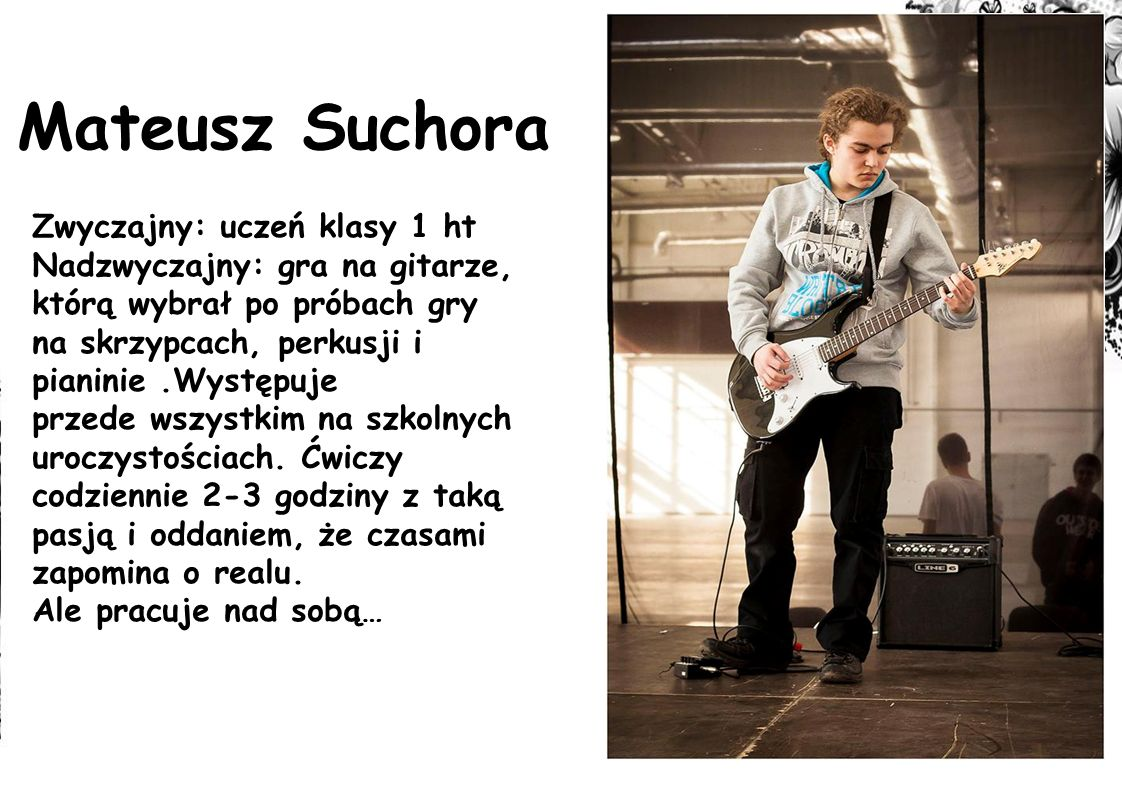 Mateusz Suchora Zwyczajny: uczeń klasy 1 ht