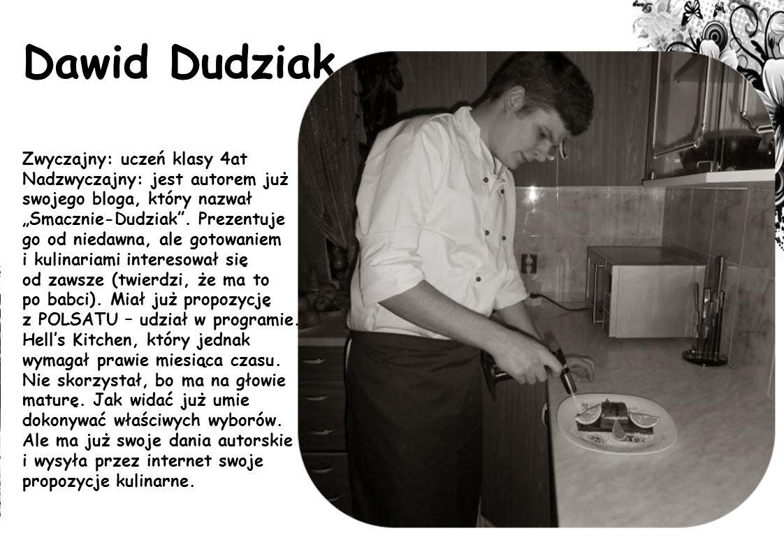 Dawid Dudziak Zwyczajny: uczeń klasy 4at