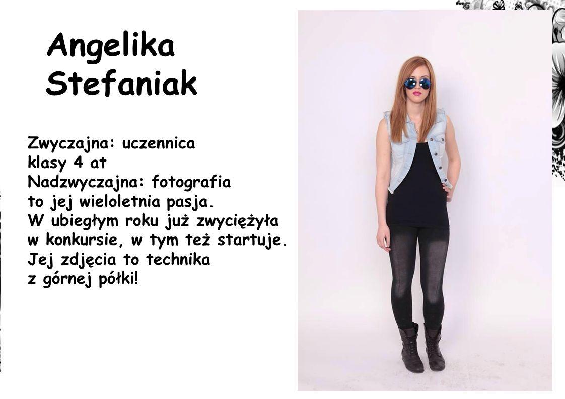 Angelika Stefaniak Zwyczajna: uczennica klasy 4 at