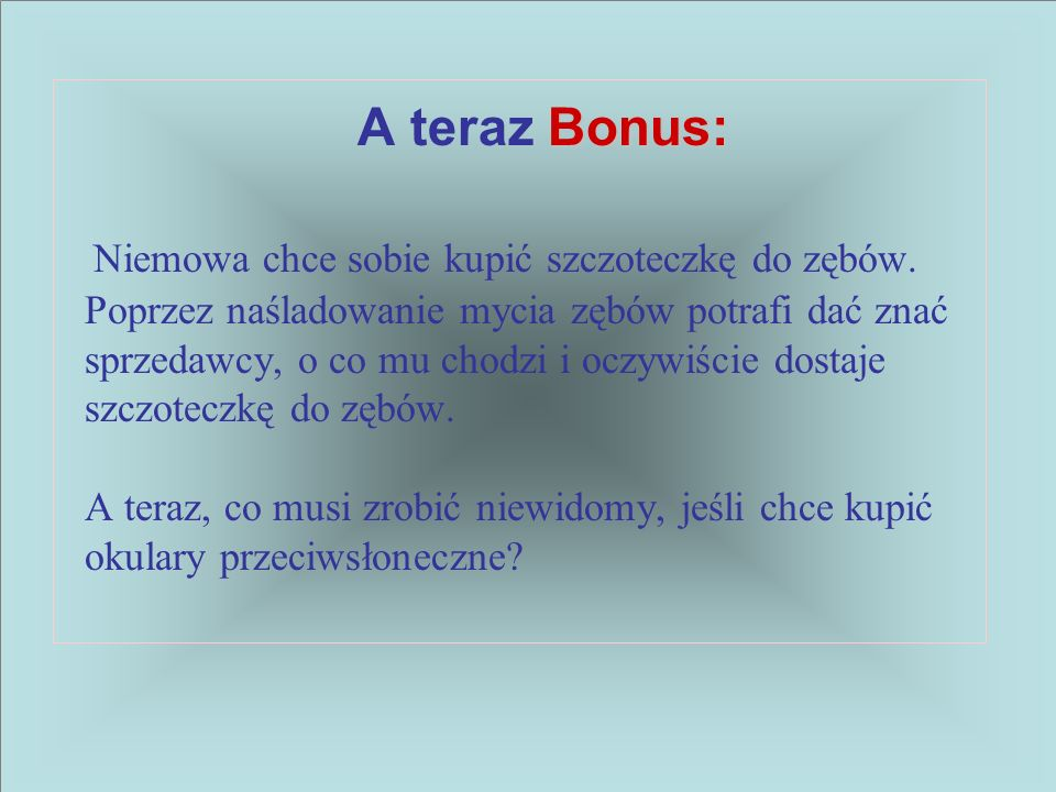 A teraz Bonus: Niemowa chce sobie kupić szczoteczkę do zębów