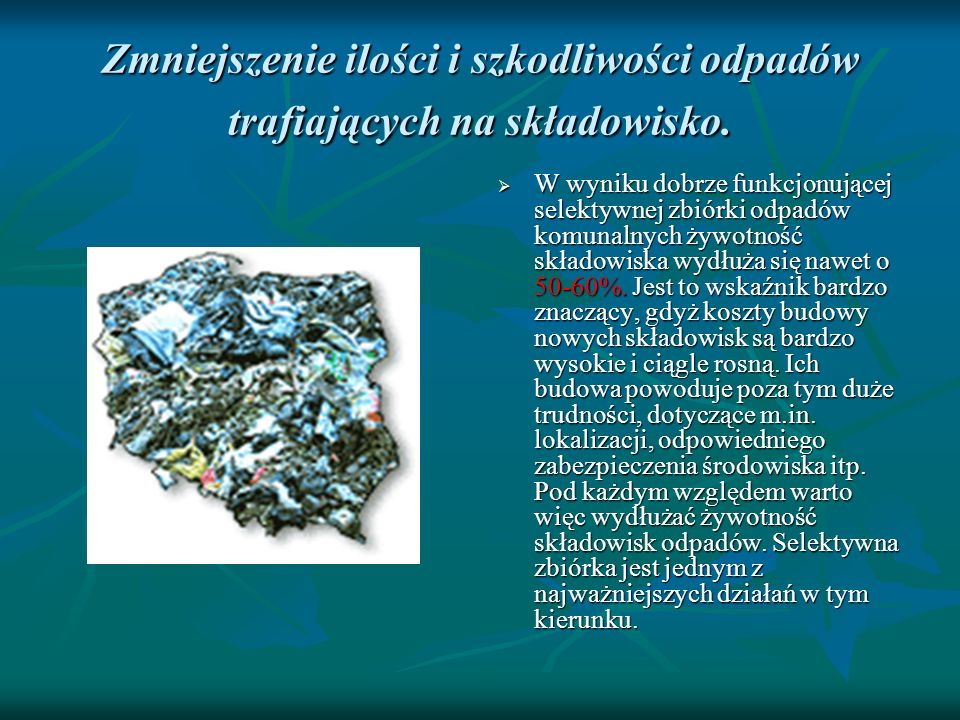Zmniejszenie ilości i szkodliwości odpadów trafiających na składowisko.