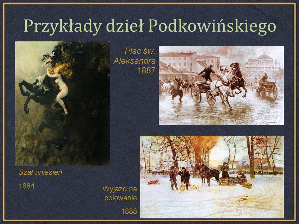 Przykłady dzieł Podkowińskiego