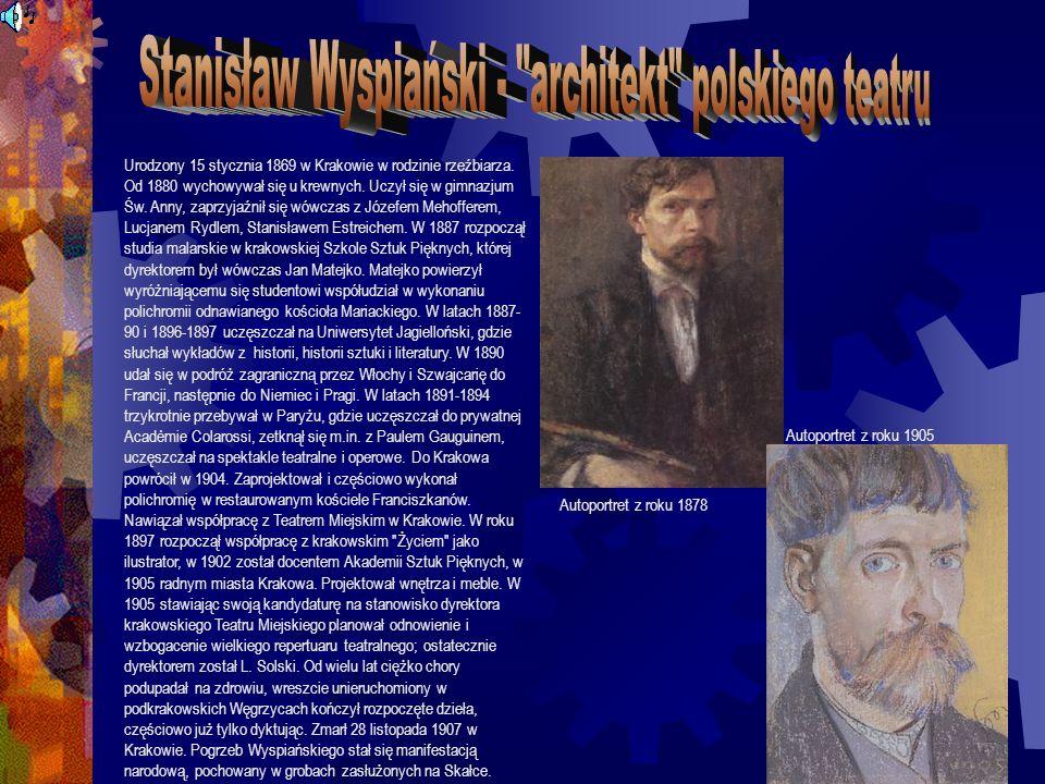 Stanisław Wyspiański - architekt polskiego teatru