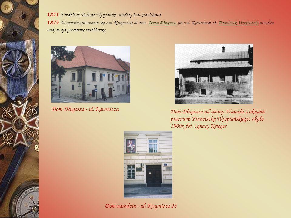 1871 -Urodził się Tadeusz Wyspiański, młodszy brat Stanisława.