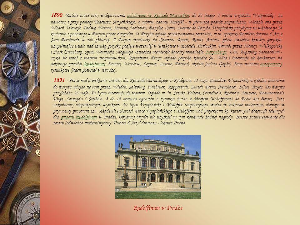 1890 -Dalsze prace przy wykonywaniu polichromii w Kościele Mariackim, do 22 lutego. 1 marca wyjeżdża Wyspiański - za namową i przy pomocy Tadeusza Stryjeńskiego, a wbrew zdaniu Matejki - w pierwszą podróż zagraniczną. Wiedzie ona przez Wiedeń, Wenecję, Padwę, Weronę, Mantuę, Mediolan, Bazyleę, Como, Lucernę do Paryża. Wyspiański przybywa tu wkrótce po 24 kwietnia i pozostaje w Paryżu przez 6 tygodni. W Paryżu ogląda przedstawienia teatralne, m.in. spektakl Barbiera Joanna d'Arc z Sara Bernhardt w roli głównej. Z Paryża wycieczki do Chartres, Rouen, Reims, Amiens, gdzie zwiedza katedry gotyckie, uzupełniając studia nad sztuką gotycką podjęte wcześniej w Krakowie w Kościele Mariackim. Powrót przez Niemcy, Wielkopolskę i Śląsk (Strasburg, Spira, Wormacja, Moguncja -zwiedza niemieckie katedry romańskie; Norymberga, Ulm, Augsburg, Monachium -styka się tutaj z teatrem wagnerowskim; Ratyzbona, Praga -ogląda gotycką katedrę Św. Wita i interesuje się konkursem na dekorację gmachu Rudolfinum; Drezno, Wrocław, Legnica, Leszno, Poznań, okolice jeziora Gopła). Dwa wczesne autoportrety rysunkowe (jeden powstał w Pradze).