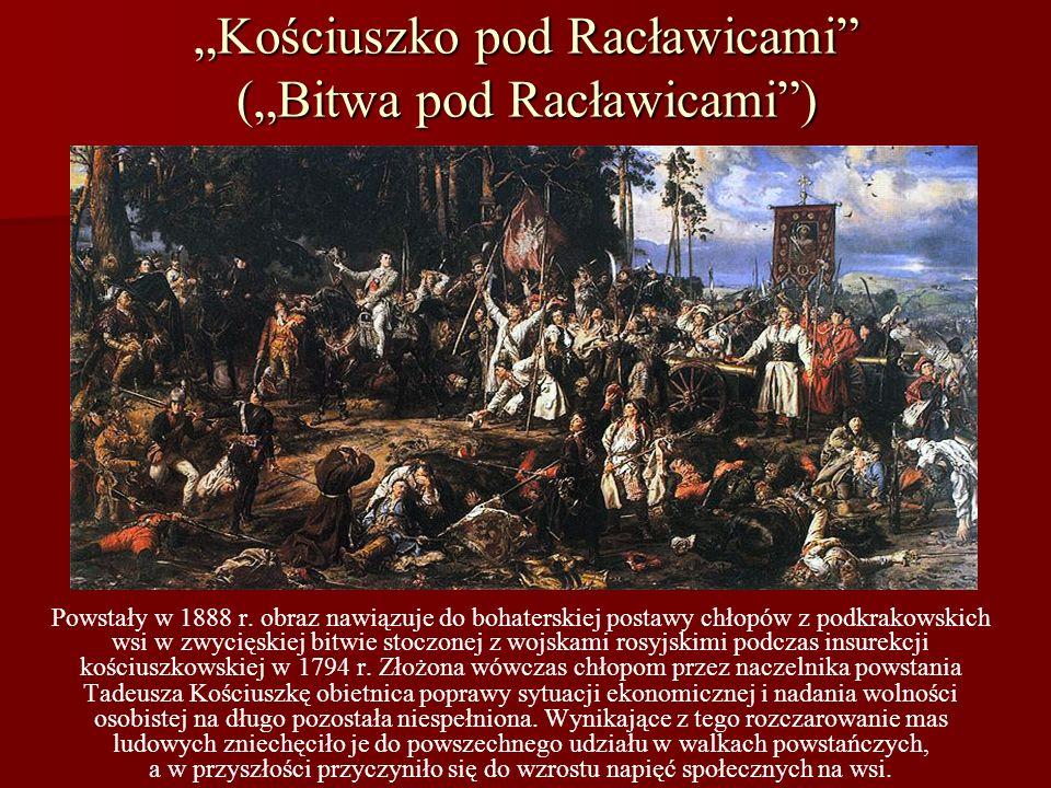 """""""Kościuszko pod Racławicami (""""Bitwa pod Racławicami )"""