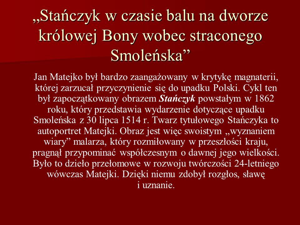 """""""Stańczyk w czasie balu na dworze królowej Bony wobec straconego Smoleńska"""
