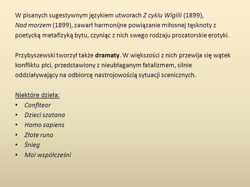W pisanych sugestywnym językiem utworach Z cyklu Wigilii (1899),