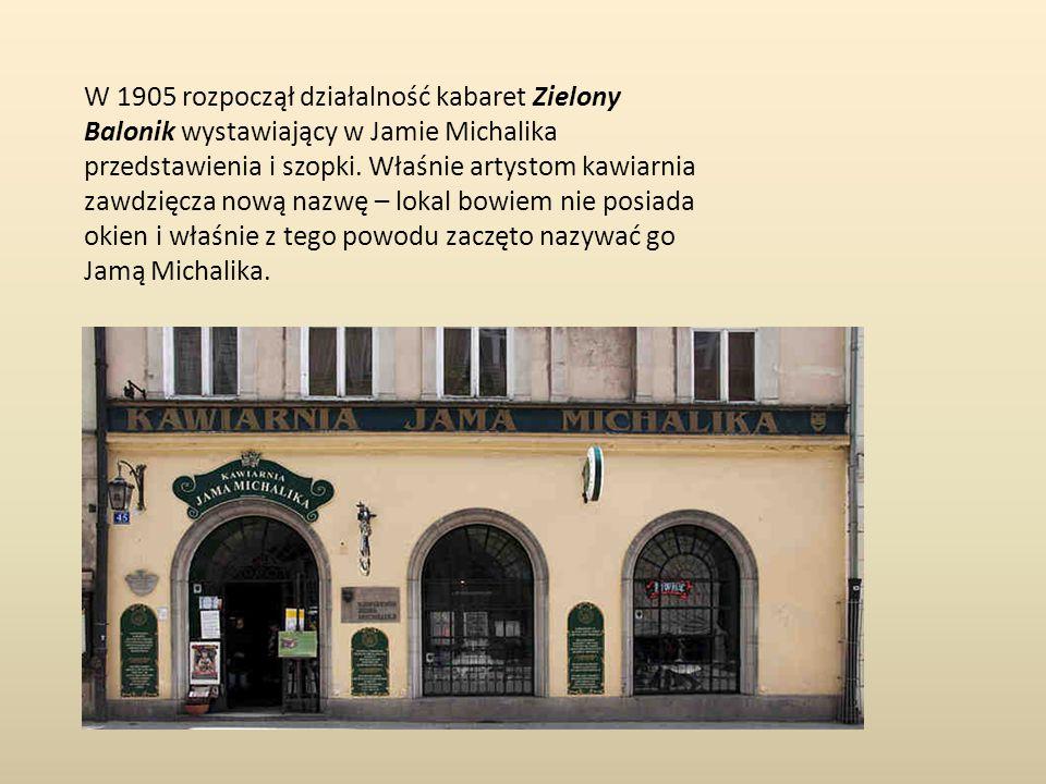 W 1905 rozpoczął działalność kabaret Zielony Balonik wystawiający w Jamie Michalika przedstawienia i szopki.