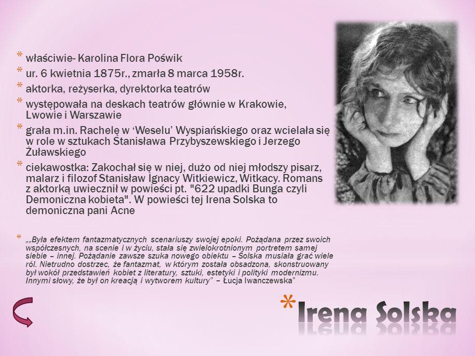 Irena Solska właściwie- Karolina Flora Poświk