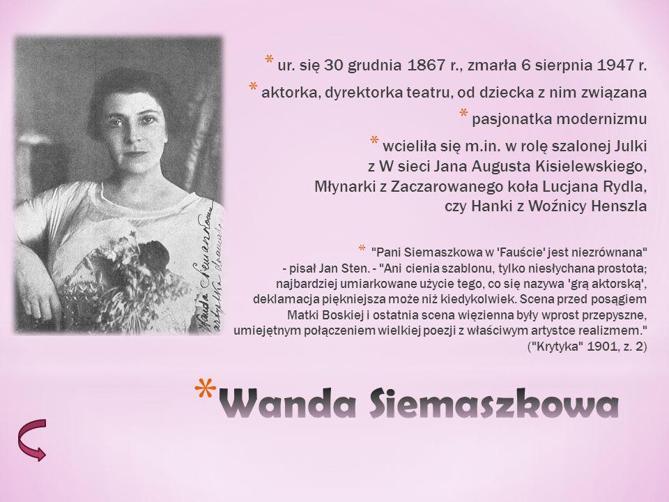 ur. się 30 grudnia 1867 r., zmarła 6 sierpnia 1947 r.